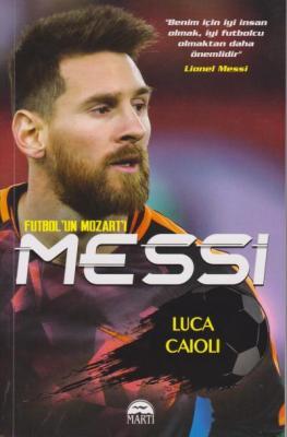 Messi - Futbol un Mozart ı Luca Caioli
