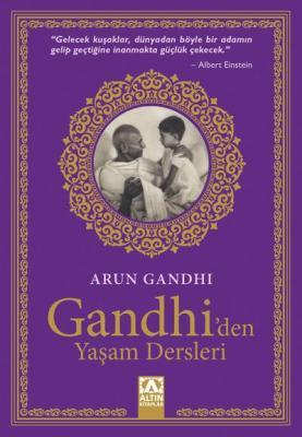 Gandhiden Yaşam Dersleri Arun Gandhi