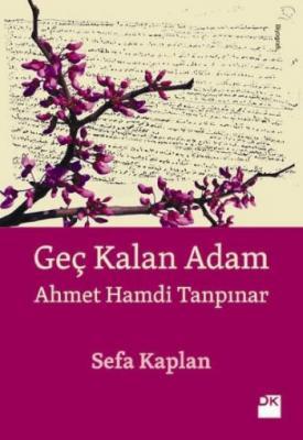 Geç Kalan Adam Ahmet Hamdi Tanpınar