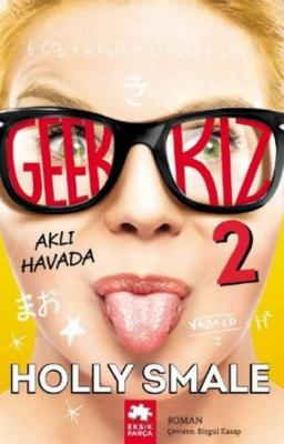 Geek Kız 2,Holly Smale
