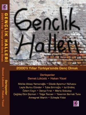 Gençlik Halleri 2000'li Yıllar Türkiyesinde Genç Olmak