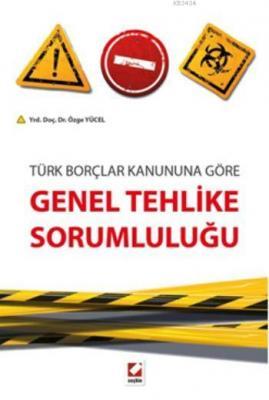 Türk Borçlar Kanununa GöreGenel Tehlike Sorumluluğu