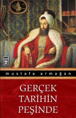 Gerçek Tarihin Peşinde Mustafa Armağan