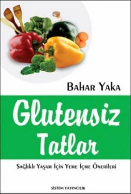 Glutensiz Tatlar (Sağlıklı Yaşam İçin Yeme İçme Önerileri)