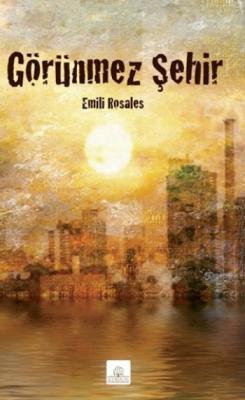 Görünmez Şehir,Emili Rosales