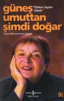 """Güneş Umuttan Şimdi Doğar """"Türkan Saylan Kitabı"""" Mehmet Zaman Saçlıoğl"""