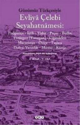 Günümüz Türkçesiyle Evliya Çelebi Seyahatnamesi 6. Kitap Seyit Ali Kah