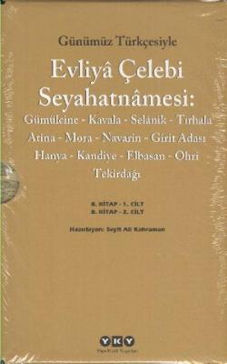 Günümüz Türkçesiyle Evliya Çelebi Seyahatnamesi 8. Kitap Seyit Ali Kah