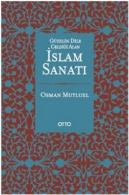Güzelin Dile Geldiği Alan İslam Sanatı