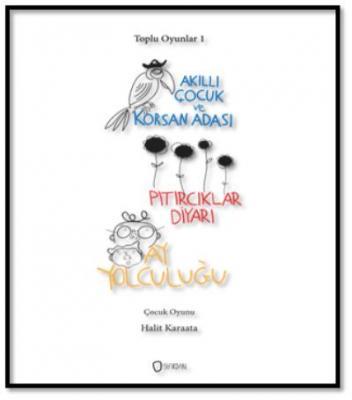 Halit Karaata Toplu Oyunlar-1 : Akıllı Çocuk ve Korsan Adası-Pıtırcıklar Diyarı-Ay Yolculuğu