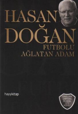 """Hasan Doğan """"Futbolu Ağlatan Adam"""""""