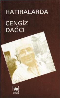 Hatıralarda Cengiz Dağcı