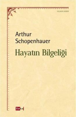 Hayatın Bilgeliği Arthur Schopenhauer