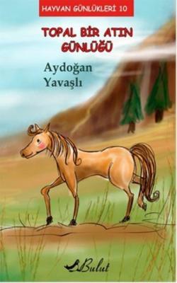 Hayvan Günlükleri-10 Topal Bir Atın Günlüğü