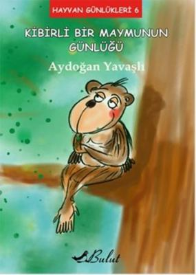 Hayvan Günlükleri-6 Kibirli Bir Maymunun Günlüğü