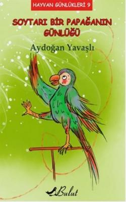 Hayvan Günlükleri-9 Soytarı Bir Papağanın Günlüğü