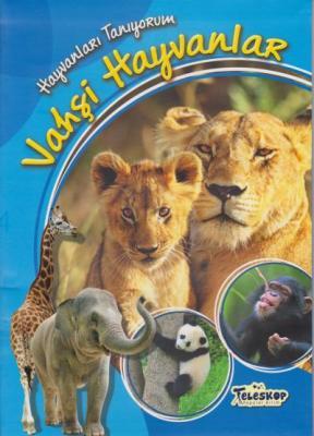 Hayvanları Tanıyorum-Vahşi Hayvanlar