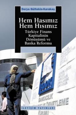 """Hem Hasımız Hem Hısımız """"Türkiye Finans Kapitalinin Dönüşümü ve Banka Reformu"""""""