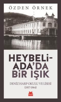 Heybeliada'da Bir Işık Deniz Harp Okulu ve Lisesi (1957-1964)