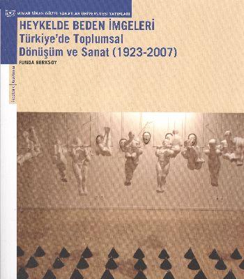 Heykelde Beden İmgeleri: Türkiye'de Toplumsal Dönüşüm ve Sanat