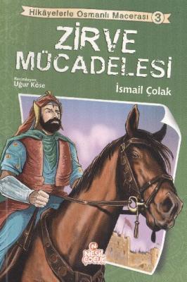 Hikayelerle Osmanlı Macerası-3 Zirve Mücadelesi