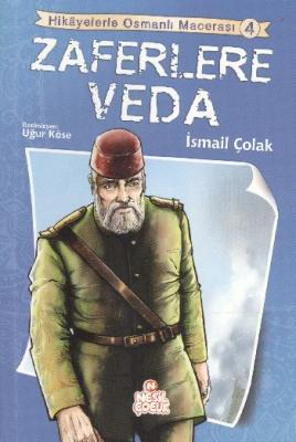 Hikayelerle Osmanlı Macerası-4 Zaferlere Veda