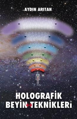 Holografik Beyin Teknikleri,Aydın Arıtan
