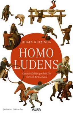 Homo Ludens-Oyunun Kültür İçindeki Yeri Üzerine Bir İnceleme
