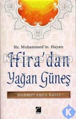 Hz. Muhammed'in Hayatı - Hira'dan Yağan Güneş Mehmet Emin Kazcı