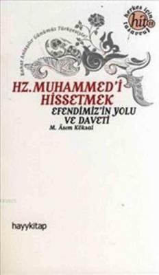 Hz. Muhammed'i Hissetmek  Efendimiz'in Yolu ve Daveti