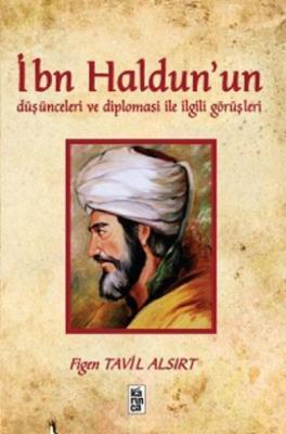 İbn Haldun'un Düşünceleri ve Diplomasi ile İlgili Görüşleri