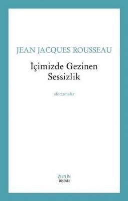 İçimizde Gezinen Sessizlik Jean Jacques Rousseau
