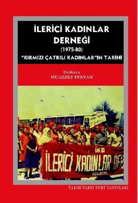 İlerici Kadınlar Derneği ( 1975-1980) Muazzez Pervan