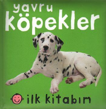 İlk Kitabım-Yavru Köpekler