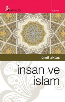 İnsan ve İslam,Ümit Aktaş