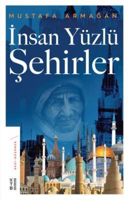 İnsan Yüzlü Şehirler Mustafa Armağan
