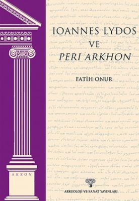 Ioannes Lydos ve Peri Arkhon - Akron 4