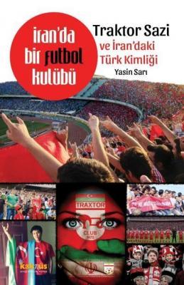 İranda Bir Futbol Kulübü Traktor Sazi ve İrandaki Türk Kimliği