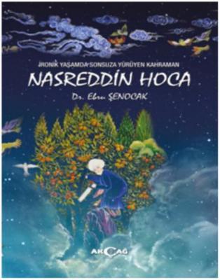 İronik Yaşamda Sonsuza Yürüyen Kahraman - Nasreddin Hoca