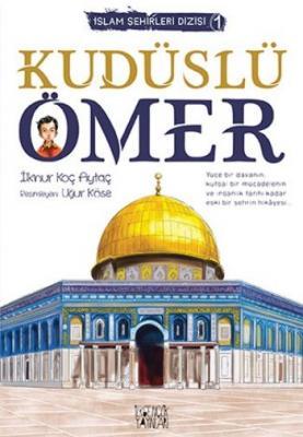 İslam Şehirleri Dizisi 1-Kudüslü Ömer
