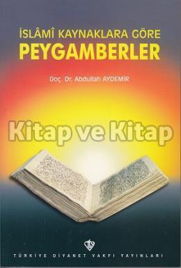 İslami Kaynaklara Göre Peygamberler Abdullah Aydemir