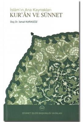 İslam'ın Ana Kaynakları Kur'an ve Sünnet Cağfer Karadaş