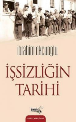 İşsizliğin Tarihi İbrahim Okçuoğlu