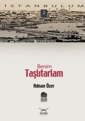 İstanbulum-02: Benim Taşlıtarlam