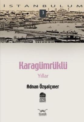İstanbulum-03: Karagümrüklü Yıllar