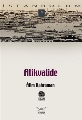İstanbulum-04: Atikvalide