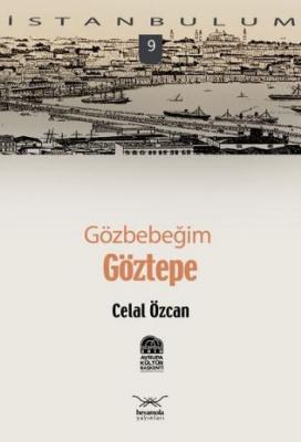 İstanbulum-09: Gözbebeğim Göztepe