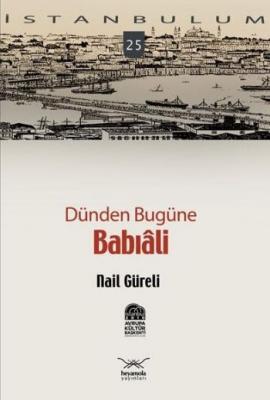 İstanbulum-25: Dünden Bugüne Babıali