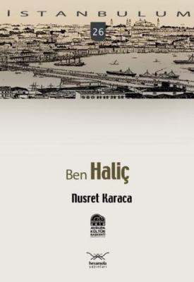 İstanbulum-26: Ben Haliç