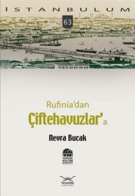İstanbulum-63: Rufinia'dan Çiftehavuzlar'a